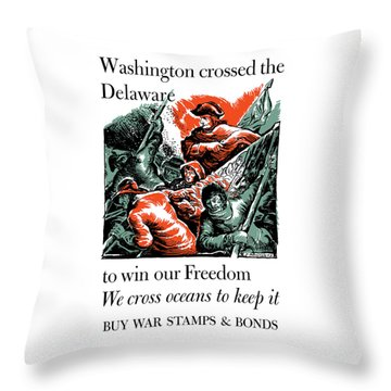 Washington Crossed The Delaware To Win Our Freedom Throw Pillow by War Is Hell Store