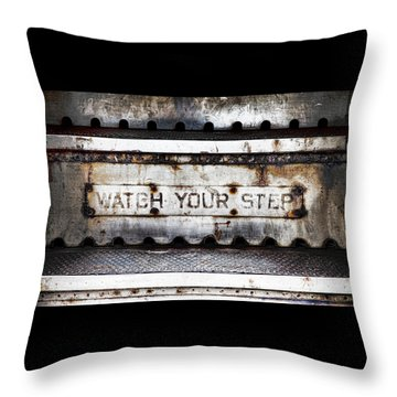 Watch Your Step Sign Throw Pillow
