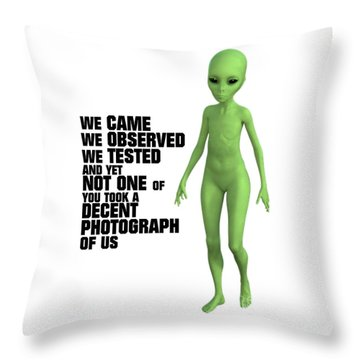 We Came, We Observed Throw Pillow