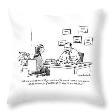 We Can Work Up To Antidepressants Throw Pillow