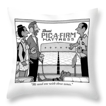 We Need One With Three Zones Throw Pillow