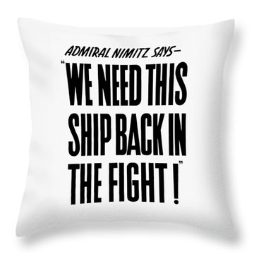 We Need This Ship Back In The Fight  Throw Pillow by War Is Hell Store