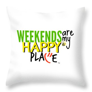 Weekends Are My Happy Place Throw Pillow