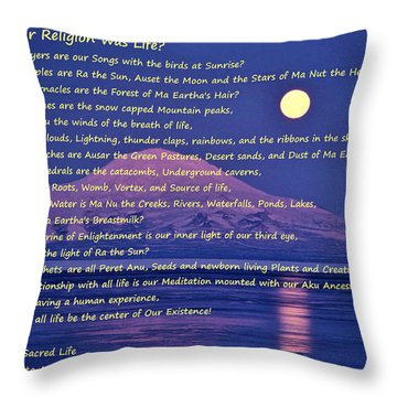What If Our Religion Was Life Throw Pillow