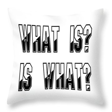 What Is? Is What? - Psychology Art Print Posters - Core Beliefs Throw Pillow