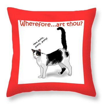 Wherefore...art Thou? Throw Pillow