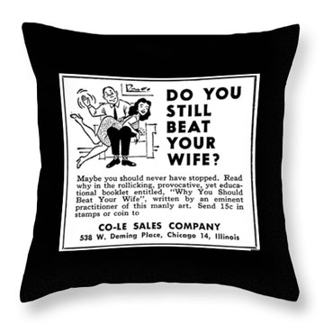 Why You Should Beat Your Wife Throw Pillow