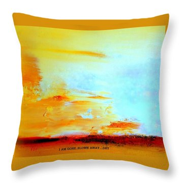 Windy Weather  I Am Gone..blown Away Throw Pillow by VIVA Anderson
