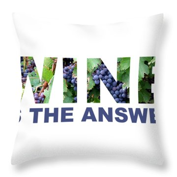 Wine Is The Answer Throw Pillow