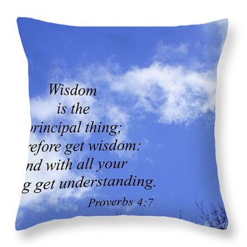 Wisdom Is The Principal Thing... Throw Pillow