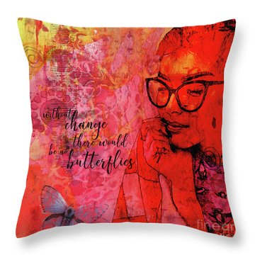 Without Change Throw Pillow