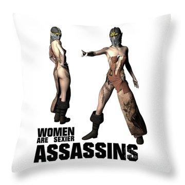 Women Are Sexier Assassins Throw Pillow