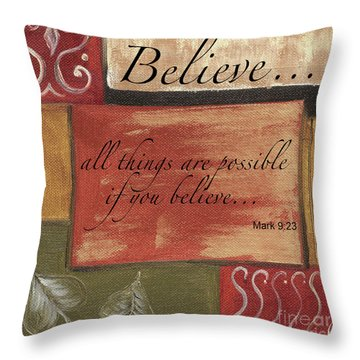 Words To Live By Believe Throw Pillow