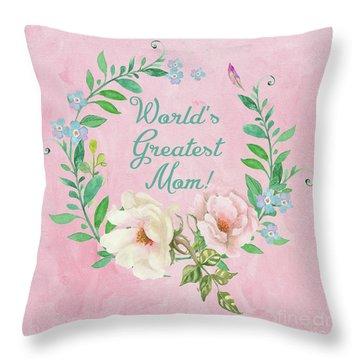 World's Greatest Mom Throw Pillow
