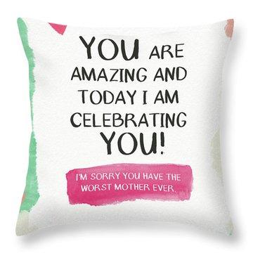 Worst Mother Ever Card- Art By Linda Woods Throw Pillow