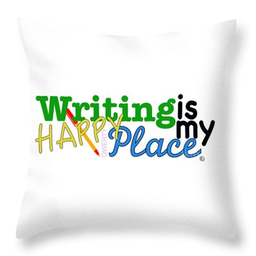 Writing Is My Happy Place Throw Pillow by Shelley Overton
