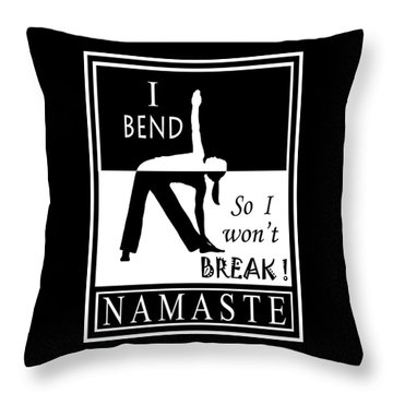 Yoga - Bend So You Won't Break Throw Pillow