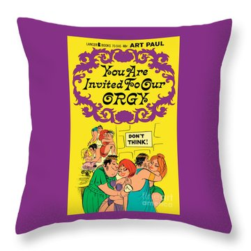 You Are Invited To Our Orgy Throw Pillow