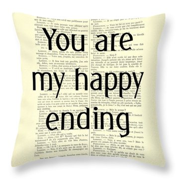 You Are My Happy Ending Throw Pillow