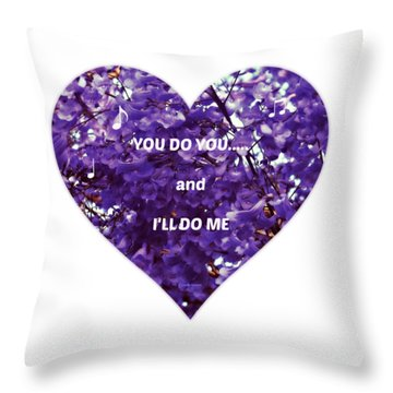 You Do You And I'll Do Me Throw Pillow
