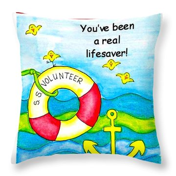 You Have Been A Real Lifesaver Throw Pillow