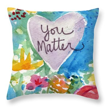 Throw Pillow featuring the mixed media You Matter Heart And Flowers- Art By Linda Woods by Linda Woods