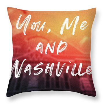 You Me And Nashville- Art By Linda Woods Throw Pillow