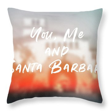 You Me And Santa Barbara- Art By Linda Woods Throw Pillow