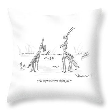 You Slept With Her Throw Pillow