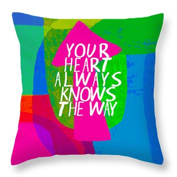 Your Heart Always Knows The Way Throw Pillow