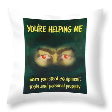 You're Helping Me When You Steal Equipment Throw Pillow by War Is Hell Store