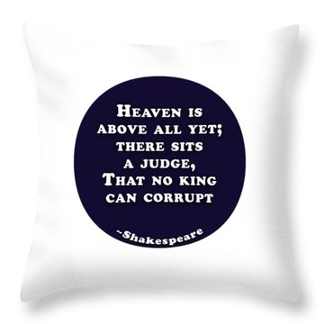 Throw Pillow featuring the digital art Heaven Is Above All #shakespeare #shakespearequote by TintoDesigns