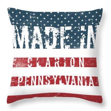 Made In Clarion, Pennsylvania Throw Pillow