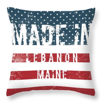 Made In Lebanon, Maine Throw Pillow