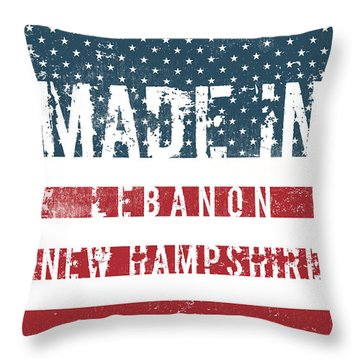 Made In Lebanon, New Hampshire Throw Pillow