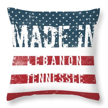 Made In Lebanon, Tennessee Throw Pillow