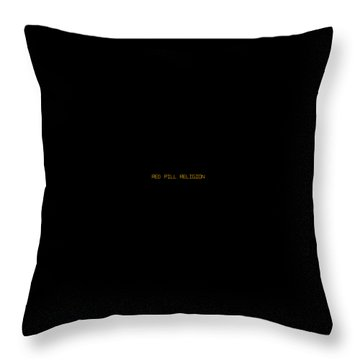 Red Pill Religion Digital Font On Black Throw Pillow