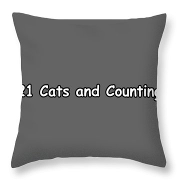 21 Cats And Counting Throw Pillow