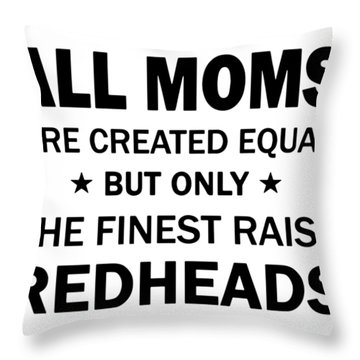 All Moms Are Created Equal But Only The Finest Raise Hip Hop Throw Pillow
