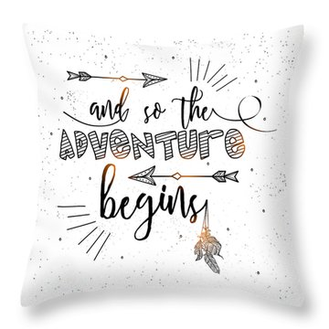 And So The Adventure Begins - Boho Chic Ethnic Nursery Art Poster Print Throw Pillow
