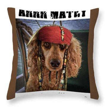 Arrr Matey Throw Pillow