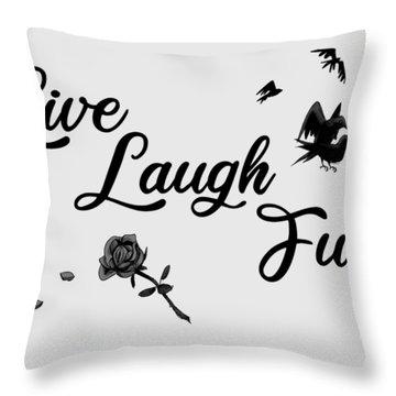 Live, Laugh, Fuck  Throw Pillow