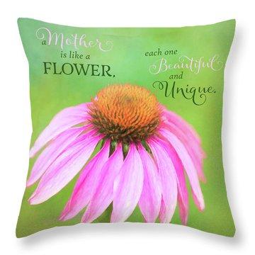 A Mother Is Lke A Flower Throw Pillow