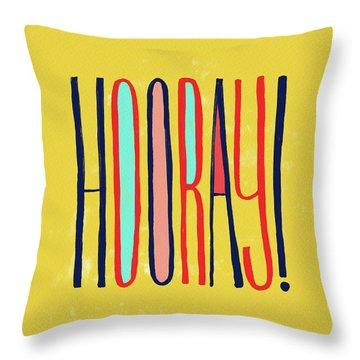Hooray Throw Pillow