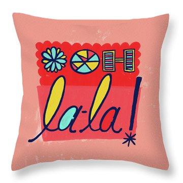 Ooh La-la Throw Pillow