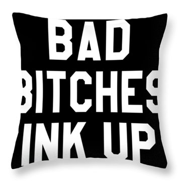 Bad Bitches Ink Up Tattooed Girl Tattoo Hip Hop Throw Pillow