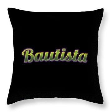 Bautista #bautista Throw Pillow