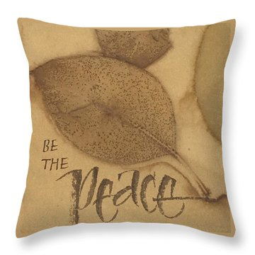 Be The Peace Throw Pillow