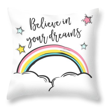 Believe In Your Dreams - Baby Room Nursery Art Poster Print Throw Pillow