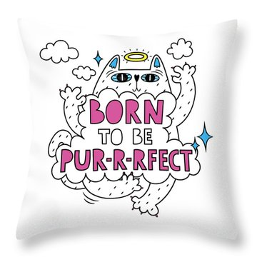 Born To Be Purrrfect - Baby Room Nursery Art Poster Print Throw Pillow